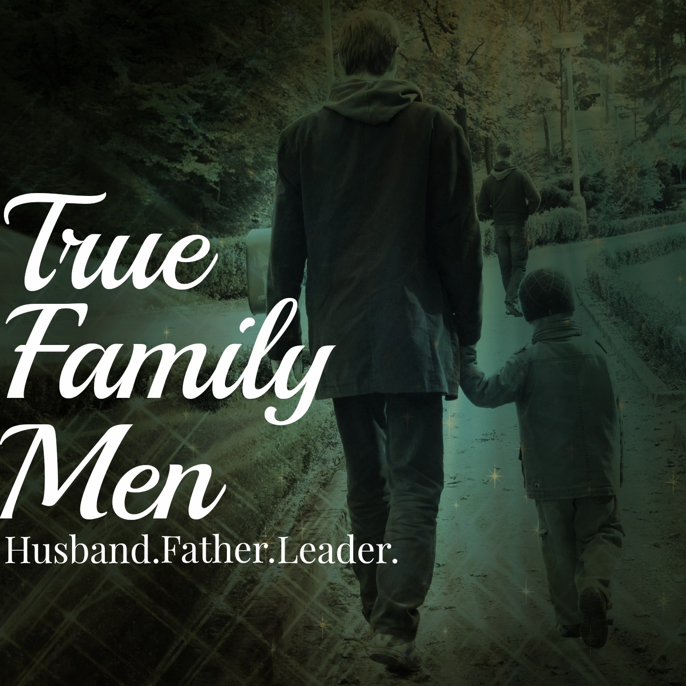 The True Family Men Podcast